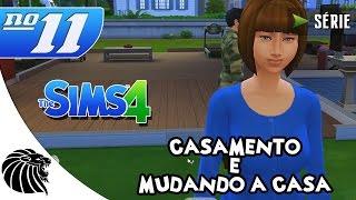 THE SIMS 4 - Casamento e Mudanças na Casa  #11 / 2ª temporada [PT-BR]
