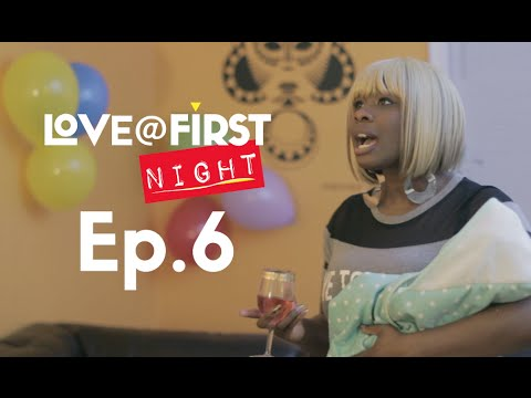 #106: Love@FirstNight | Where The Henny At?
