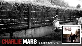 Watch Charlie Mars Silver Buttons video