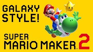 GALAXY STYLE! [Mario Maker 2] What it could look like and why!