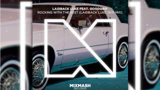 Laidback Luke Feat. Goodgrip - Rocking With The Best [Free Download]