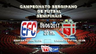Educar Futsal Club x Lagarto Futsal Club - Semi-Final