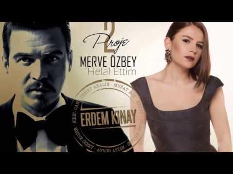 Erdem Kınay ft  Merve Özbey - Helal Ettim (Uzun Version)