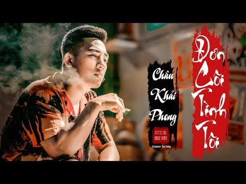 Đơn Côi Tình Tôi   Châu Khải Phong   Official Music Video