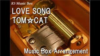 "LOVE SONG/TOM?CAT [Music Box] (Anime ""Fist of the North Star 2"" ED)"