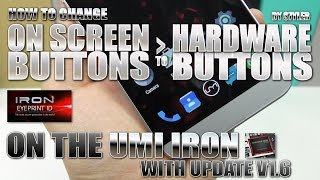 Turn On Screen Buttons to Hardware Buttons on the UMI IRON with Update v1.6