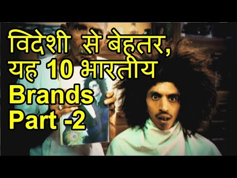 10 Famous Brands You Thought Were Foreign but are Indian | Part 2 (Exclusive)