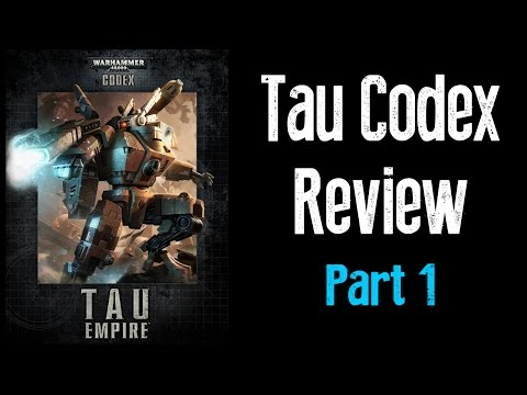 New Tau Codex Review Part 1 - Matt and Dave Tau Reviews Ep 5
