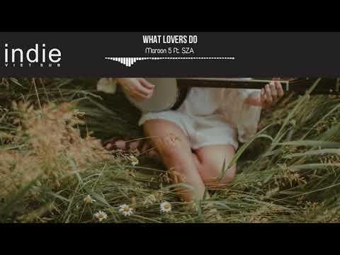 VietsubLyrics Maroon 5  What Lovers Do ft SZA MP3