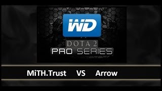 [ Dota2 ] MiTH.Trust vs Arrow Gaming - WD Dota 2 Pro Series - Thai Caster