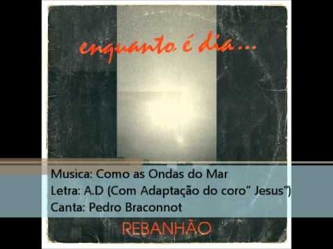 Rebanhão - Como As Ondas