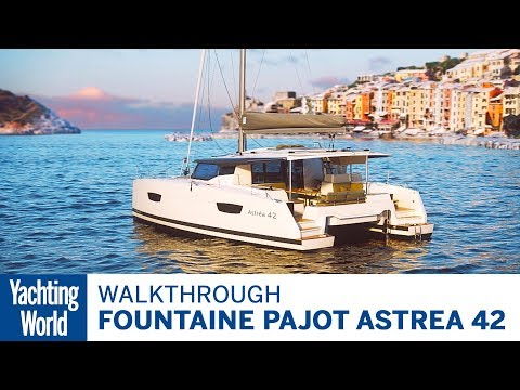 Fountaine Pajot Astrea 42 | First Look | Yachting World