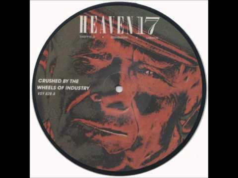 Heaven 17 Crushed By The Wheels Of Industry