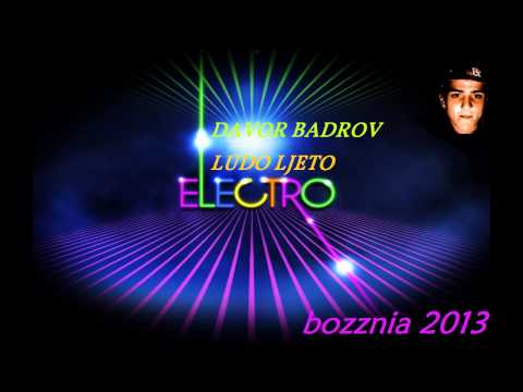 Davor Badrov - Ludo Ljeto (electromix By Bozznia) video