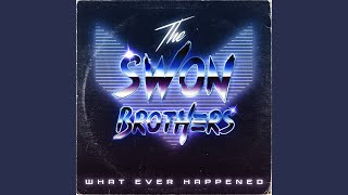 The Swon Brothers What Ever Happened