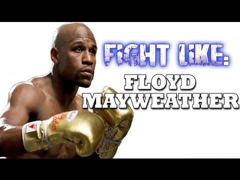 How To Fight Like Floyd Mayweather: 3 Signature Moves