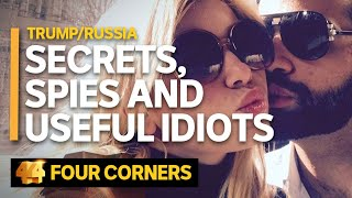 Trump/Russia: Secrets, spies and useful idiots (2/3)   Four Corners