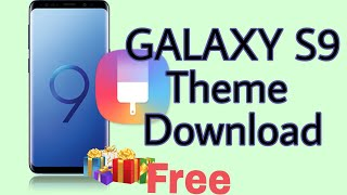 FREE GALAXY S9 FULL THEME FOR ALL SAMSUNG DOWNLOAD / No Root / Direct Apply