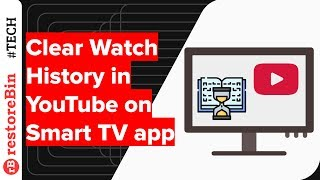 How to Clear Watch History on YouTube Smart TV App?