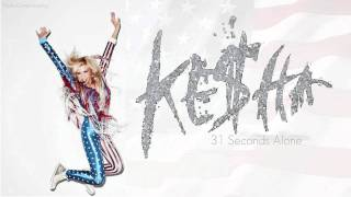 Ke$ha Video - Ke$ha - 31 Seconds Alone (NEW SONG!!)