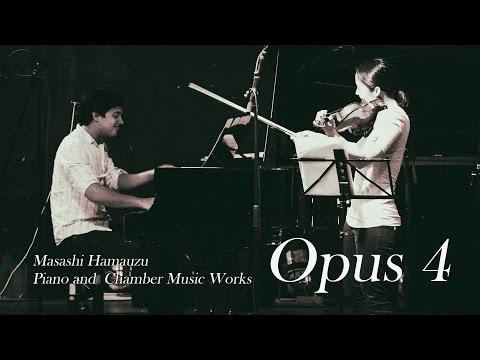 Masashi Hamauzu Opus 4 Piano and Chamber Music Works