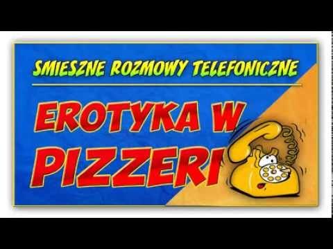 podgląd filmu <b>smieszne</b> rozmowy telefoniczne erotyka w pizzeri ...