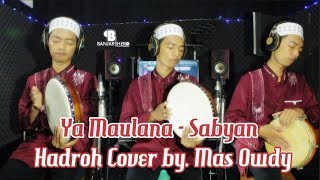 Download Lagu YA MAULANA - SABYAN Hadroh Cover Gratis STAFABAND