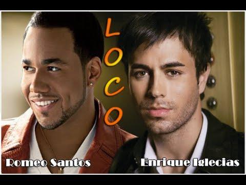 Loco Enrique Iglesias feat Romeo Santos con letra nuevo