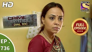 Crime Patrol Dial 100 -  Ep 736 -  Full Episode  - 19th  March, 2018