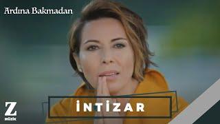 İntizar - Ardına Bakmadan [ Official Music Video © 2017 Z Yapım ]