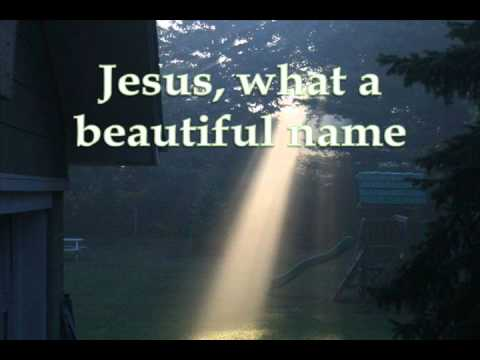Jesus What A Beautiful Name