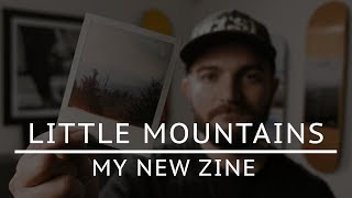Little Mountains - My New Zine