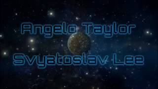 AngeloTaylor, Svyatoslav Lee: Space voyage