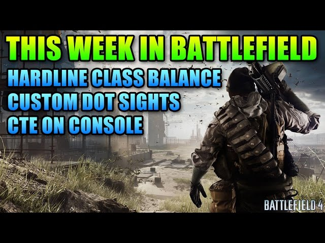 This Week In Battlefield | Pink Dot Sights, Hardline Balance, Console CTE