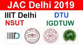 JAC Delhi 2019 | Counselling Process | Important Dates || DTU || NSUT || IGDTUW || IIIT Delhi