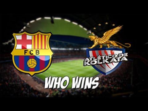 FC Barcelona vs Atletico de Kolkata - Who Wins ?