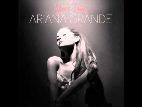 Ariana Grande - Yours Truly [Full Album 2013]