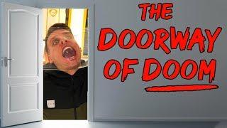 THE DOORWAY OF DOOM (1 year of filming)