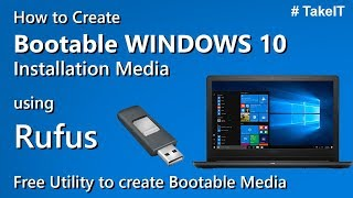 How to Create Bootable Windows 10 Installation Media Drive using Rufus Utility | TakeIT