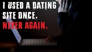 """""""I Used A Dating Site Once. NEVER AGAIN"""" [NoSleep] (X-MAS SPECIAL 2016)"""