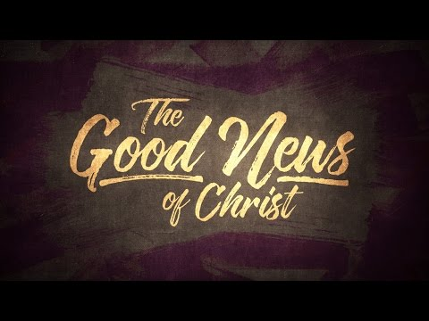 The Good News of Christ - By Motion Worship