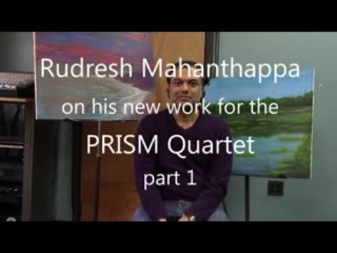 Rudresh Mahanthappa on his PRISM Quartet commission, Part 1