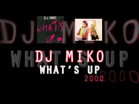 Dj Miko - What's Up 2000