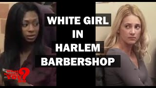 Black Guy Brings White Girlfriend To Harlem Barbershop | What Would You Do? | WWYD