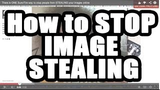 There is ONE Sure-Fire way to stop people from STEALING your images online