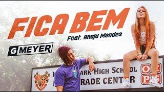 GMeyer – Fica Bem (feat. Anaju Mendes) – Clipe Oficial