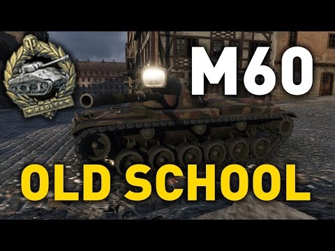 World of Tanks ||  Old School- M60