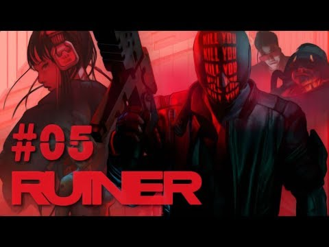 Ruiner [#05] ► Let's Play | ID2 | Cyberpunk | SciFi | TopDown