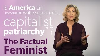 Is America an imperialist, white-supremacist, capitalist patriarchy? | FACTUAL FEMINIST