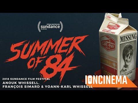 Francois Simard, Anouk Whissell & Yoann-Karl Whissell - Summer Of '84   2018 Sundance Film Fest